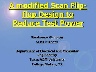 A modified Scan Flip-flop Design to Reduce Test Power