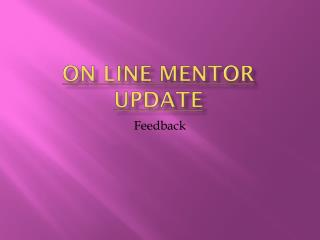 On Line Mentor Update