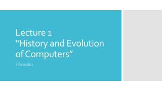 "Lecture 1 ""History and Evolution of Computers"""