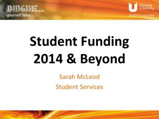 Student Funding  2014 & Beyond