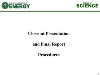 Closeout Presentation and Final Report Procedures