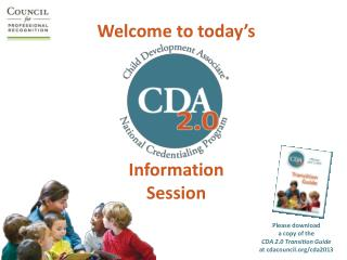 Welcome to today's Information  Session