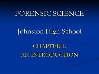 FORENSIC SCIENCE Johnston High School