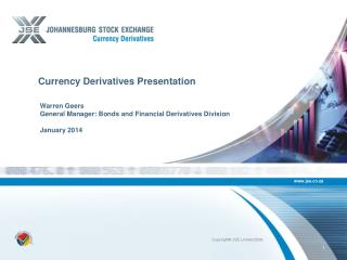 Warren Geers General Manager: Bonds and Financial Derivatives Division January 2014