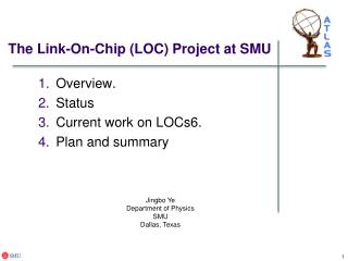 The Link-On-Chip (LOC) Project at SMU