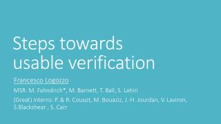 Steps towards  usable verification