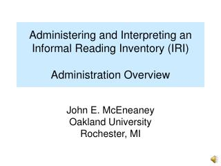 Administering and Interpreting an Informal Reading Inventory (IRI) Administration Overview