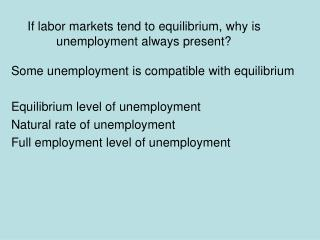 If labor markets tend to equilibrium, why is unemployment always present?