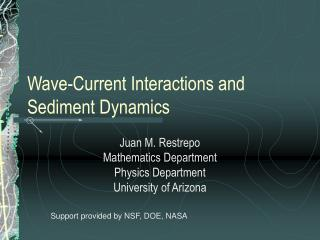 Wave-Current Interactions and Sediment Dynamics