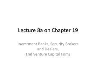 Lecture 8a  on  Chapter 19