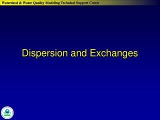 Dispersion and Exchanges