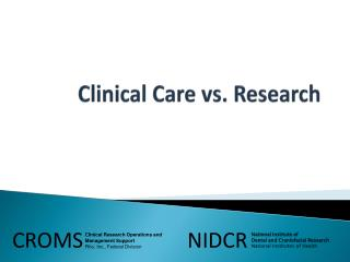 Clinical Care vs. Research