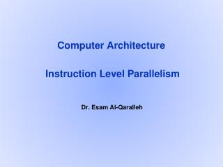 Computer Architecture  Instruction Level Parallelism