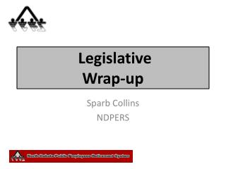 Legislative  Wrap-up