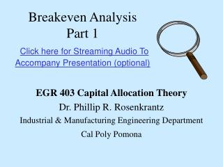Breakeven Analysis Part 1 Click here for Streaming Audio To Accompany Presentation (optional)