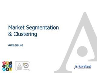 Market Segmentation & Clustering