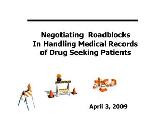 Negotiating  Roadblocks  In Handling Medical Records  of Drug Seeking Patients