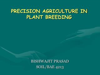 PRECISION AGRICULTURE IN PLANT BREEDING