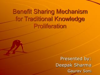 Benefit Sharing Mechanism for Traditional Knowledge Proliferation