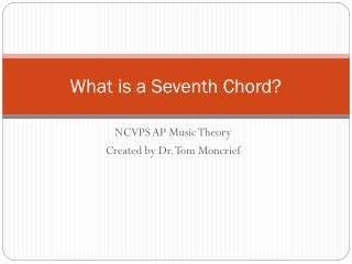 What is a Seventh Chord?