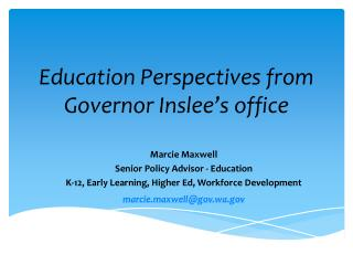 Education Perspectives from  Governor Inslee's office