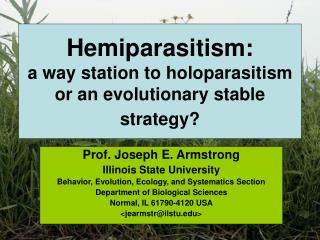 Hemiparasitism: a way station to holoparasitism or an evolutionary stable strategy?