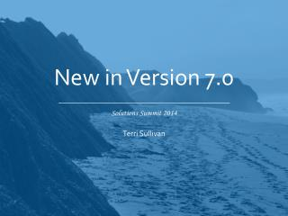 New in  Version  7.0