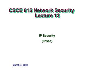 CSCE 815 Network Security                     Lecture 13