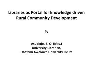 Libraries as Portal for knowledge driven Rural Community Development