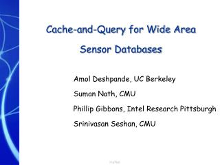 Cache-and-Query for Wide Area Sensor Databases