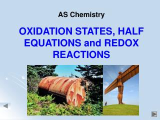 AS Chemistry OXIDATION STATES, HALF EQUATIONS and REDOX REACTIONS