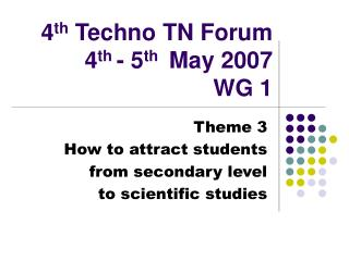 4 th  Techno TN Forum  4 th  - 5 th   May 2007 WG 1