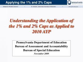 Understanding the Application of the 1% and 2% Caps as Applied to 2010 AYP