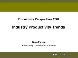 Productivity Perspectives 2004 Industry Productivity Trends