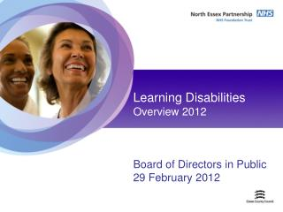 Learning Disabilities Overview 2012 Board of Directors in Public  29 February 2012