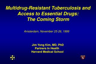 Multidrug-Resistant Tuberculosis and Access to Essential Drugs:   The Coming Storm