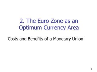 2. The Euro Zone as an Optimum Currency Area