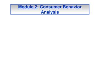 Module 2 : Consumer Behavior Analysis