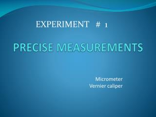 PRECISE MEASUREMENTS
