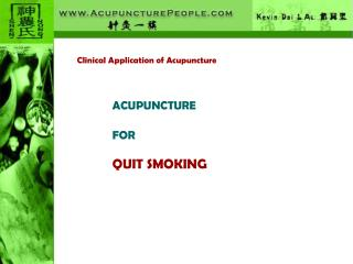 Clinical Application of Acupuncture ACUPUNCTURE               FOR QUIT SMOKING