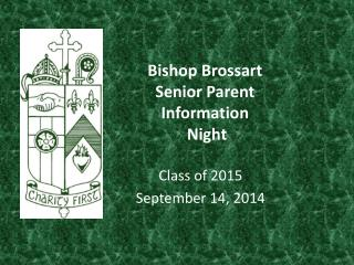 Bishop Brossart  Senior Parent Information   Night