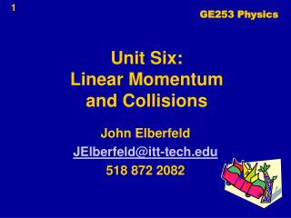 Unit Six: Linear Momentum  and Collisions
