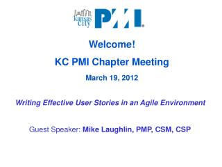 Welcome! KC PMI Chapter Meeting March 19, 2012