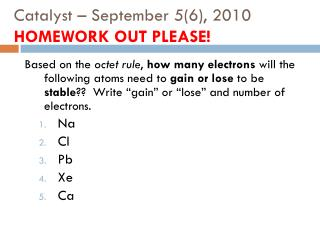 Catalyst – September 5(6), 2010 HOMEWORK OUT PLEASE!
