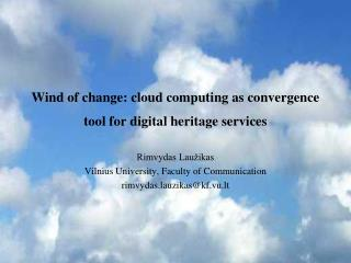 Wind of change: cloud computing as convergence tool for digital heritage services