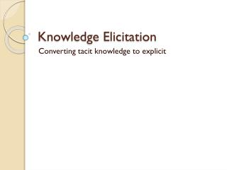 Knowledge Elicitation
