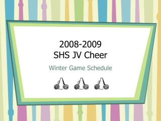 2008-2009  SHS JV Cheer
