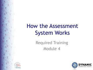 How the Assessment  System Works