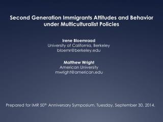 Second Generation Immigrants Attitudes and Behavior under Multiculturalist  Policies