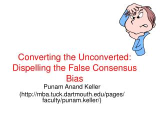 Converting the Unconverted: Dispelling the False Consensus Bias